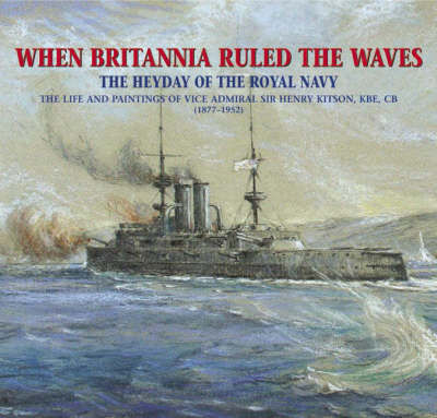 When Britannia Ruled the Waves: The Heyday of the Royal Navy