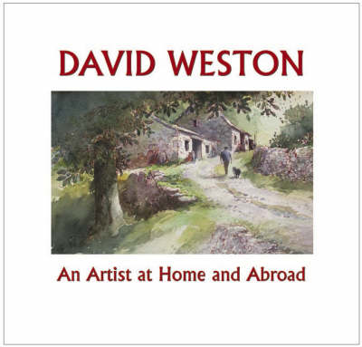 David Weston: An Artist at Home and Abroad