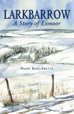 Larkbarrow: A Story of Exmoor