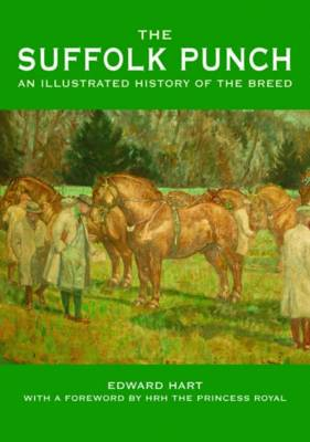 The Suffolk Punch: An Illustrated History of the Breed