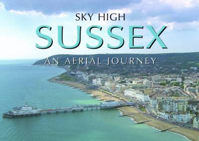 Sky High Sussex: An Aerial Journey