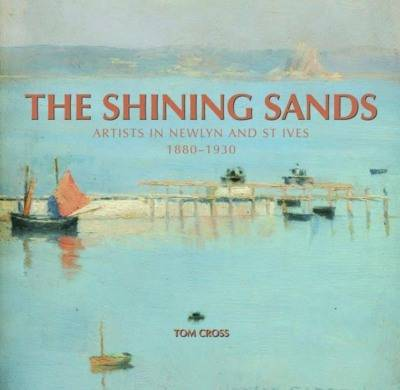 The Shining Sands: Artists in Newlyn and St Ives 1880-1930