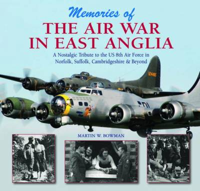 Memories of the Air War in East Anglia