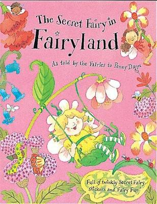 The Secret Fairy in Fairyland: Full of Twinkly Secret Fairy Stickers and Fairy Fun!