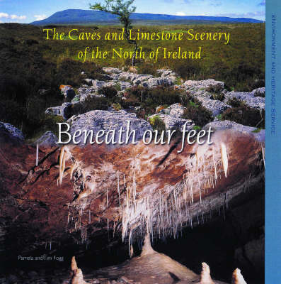 Beneath Our Feet: The Caves and Limestone Scenery of the North of Ireland