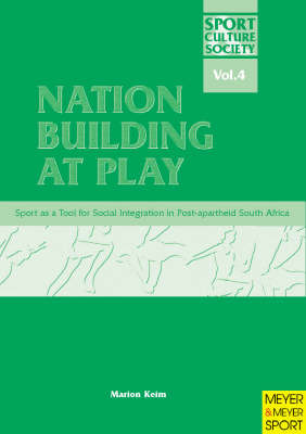 Nation Building at Play: Sport as a Tool for Integration in Post Apartheid South Africa