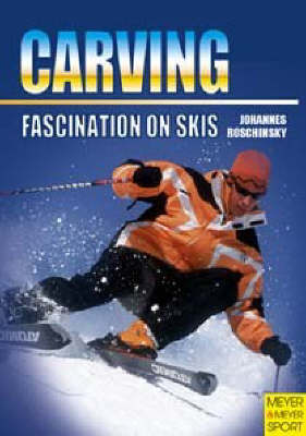Carving: Fascination on Skis