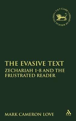 The Evasive Text: Zechariah 1-8 and the Frustrated Reader
