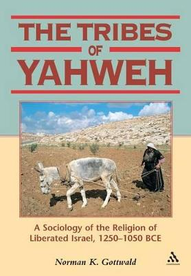 The Tribes of Yahweh: A Sociology of the Religion of Liberated Israel, 1250-1050 BCE