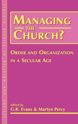 Managing the Church?: Order and Organization in a Secular Age