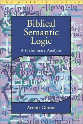 Biblical Semantic Logic: A Preliminary Analysis