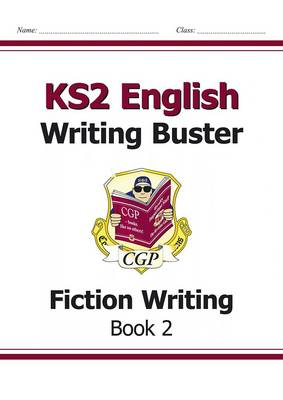 KS2 English Writing Buster - Fiction Writing: Book 2