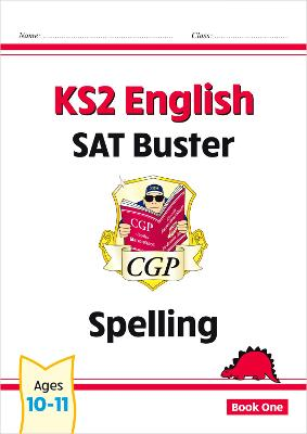 KS2 English SAT Buster: Spelling Book 1 (for the 2018 tests and beyond)