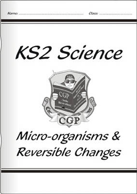 KS2 National Curriculum Science - Micro-Organisms and Reversible Changes (6B & 6D)