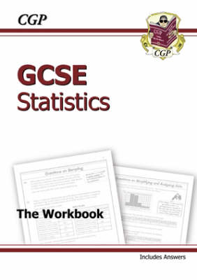 GCSE Statistics Workbook (Including Answers) - Higher
