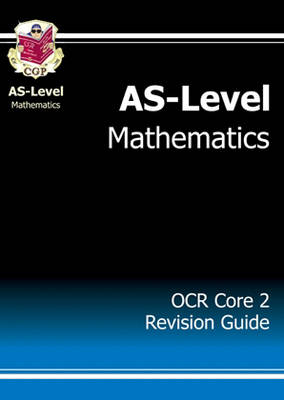 As Maths - OCR Core 2 Revision Guide