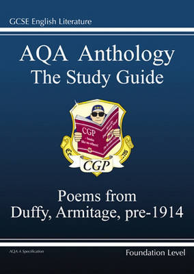 GCSE English Literature AQA Anthology: Duffy and Armitage Pre-1914 Poetry Guide: Foundation