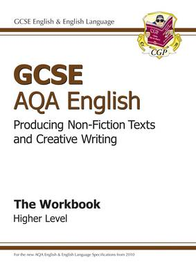 GCSE AQA Producing Non-Fiction Texts and Creative Writing Workbook - Higher