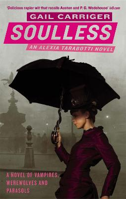 Soulless: Book 1 of The Parasol Protectorate