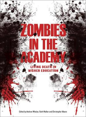 Zombies in the Academy: Living Death in Higher Education