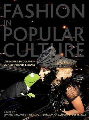 Fashion in Popular Culture: Literature, Media and Contemporary Studies