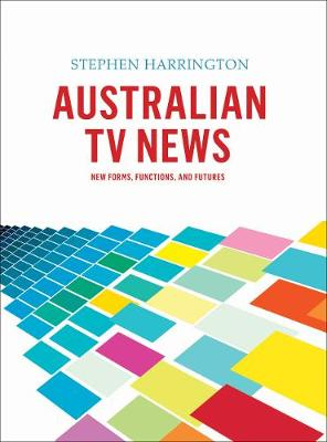 Australian TV News: New Forms, Functions and Features