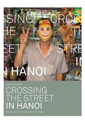 Crossing the Street in Hanoi: Teaching and Learning About Vietnam