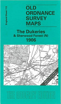 Dukeries and Sherwood Forest (North) 1906: One Inch Sheet 113