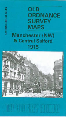 Manchester (NW) and Central Salford 1915: Lancashire Sheet 104.06