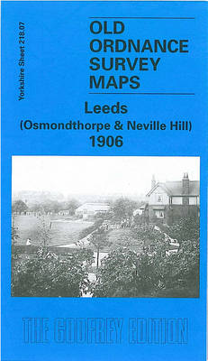 Leeds (Osmondthorpe and Neville Hill) 1906: Yorkshire Sheet 218.07