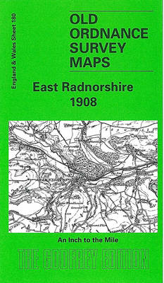 East Radnorshire 1908: One Inch Sheet 180