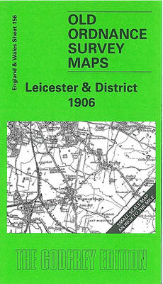 Leicester and District 1906: One Inch Map 156