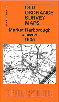 Market Harborough and District 1905: One Inch Map 170