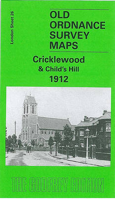 Cricklewood and Child's Hill 1912: London Sheet   026.3
