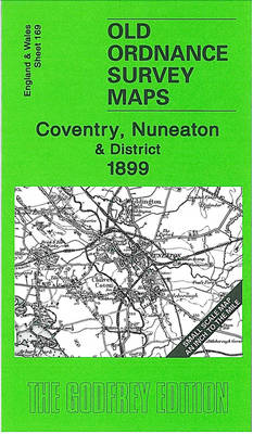 Coventry, Nuneaton and District 1899: One Inch Sheet 169