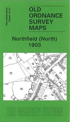 Northfield (North) 1903: Worcestershire Sheet 10.07