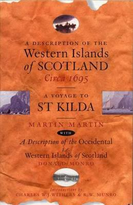 A Description of the Western Islands of Scotland, Circa 1695: A Voyage to St Kilda