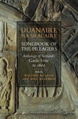 Duanaire Na Sracaire: Anthology of Scottish Gaelic Verse to 1600