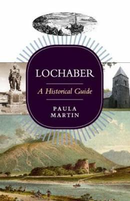 Lochaber: A Historical Guide