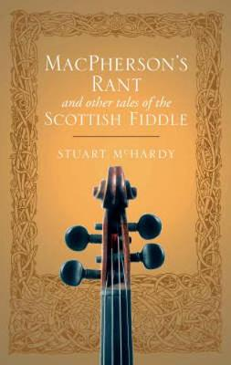 MacPherson's Rant: And Other Tales of the Scottish Fiddle