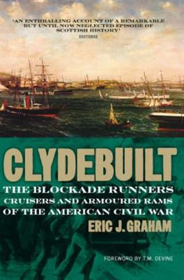 Clyde Built: Blockade Runners, Cruisers and Armoured Rams