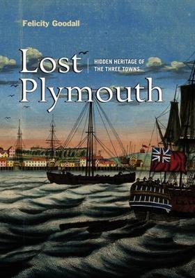 Lost Plymouth: Hidden Heritage of Three Towns