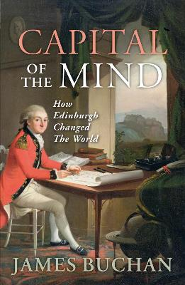 Capital of the Mind: How Edinburgh Changed the World