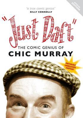 Just Daft: The Comic Genius of Chic Murray