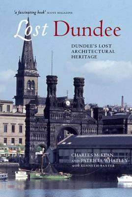 Lost Dundee: Dundee's Lost Architectural Heritage
