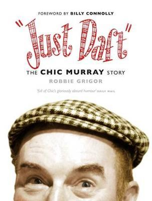 Just Daft: The Chic Murray Story