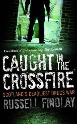 Caught in the Crossfire: Scotland's Deadliest Drugs War
