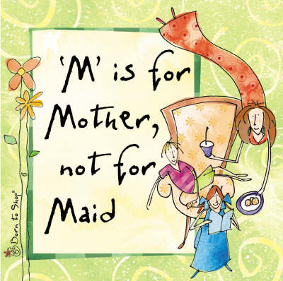 """""""M"""" is for Mother, Not for Maid"""