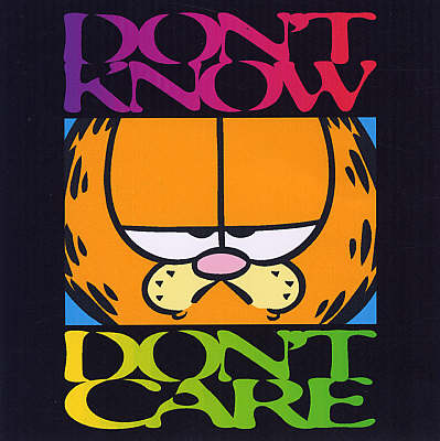 Don't Know, Don't Care