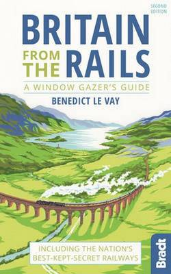 Britain from the Rails: Including the nation's best-kept-secret railways